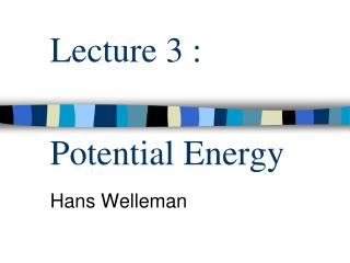 Lecture 3 : Potential Energy