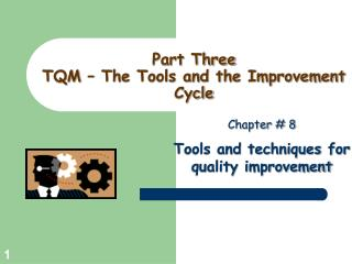 Part Three TQM � The Tools and the Improvement Cycle