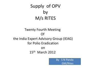 Supply  of OPV  by  M/s RITES