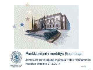 Pankkiunionin merkitys Suomessa