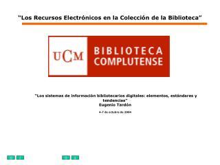 �Los Recursos Electr�nicos en la Colecci�n de la Biblioteca�