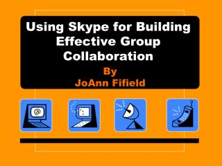 Using Skype for Building Effective Group Collaboration