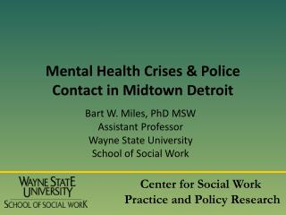 Mental Health Crises & Police Contact in Midtown Detroit