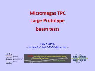 David Atti� � on behalf of the LC-TPC Collaboration �