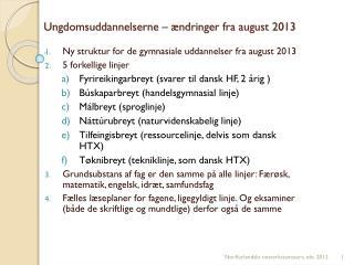 Ungdomsuddannelserne – ændringer fra august 2013