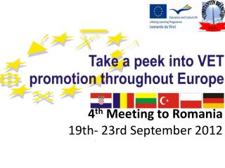 4 th Meeting to  Romania 19th- 23rd September 2012