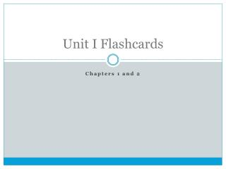 Unit I Flashcards