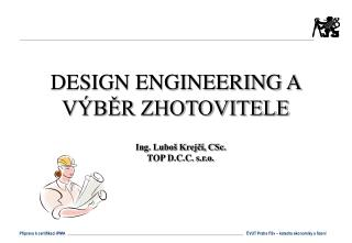 DESIGN ENGINEERING A V BER ZHOTOVITELE