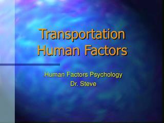 Transportation  Human Factors