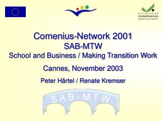 Reasons for the network  SAB-MTW: