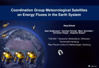 Coordination Group Meteorological Satellites on Energy Fluxes in the Earth System