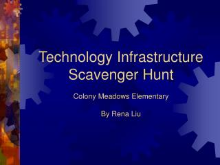 Technology Infrastructure Scavenger Hunt Colony Meadows Elementary  By Rena Liu