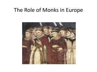 The Role of Monks in Europe