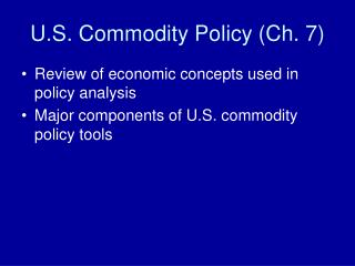 U.S. Commodity Policy (Ch. 7)