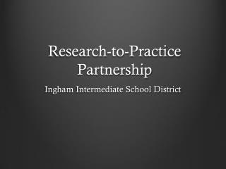 Research-to-Practice Partnership