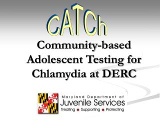 Community-based Adolescent Testing for Chlamydia at DERC