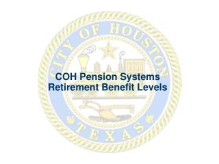 COH Pension Systems Retirement Benefit Levels