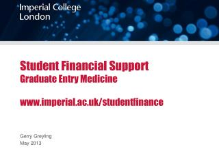 Student Financial Support Graduate Entry Medicine imperial.ac.uk/studentfinance