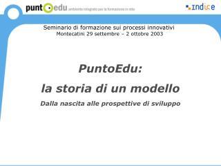 PuntoEdu: la storia di un modello Dalla nascita alle prospettive di sviluppo