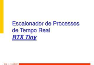 Escalonador de Processos  de Tempo Real RTX Tiny