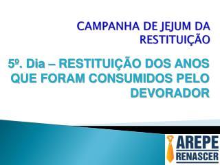 CAMPANHA DE JEJUM DA RESTITUIÇÃO