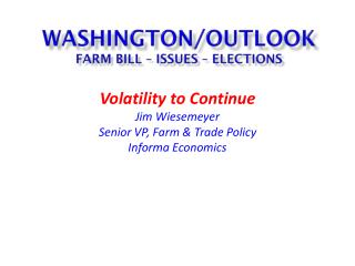 Washington/outlook farm bill – Issues – elections