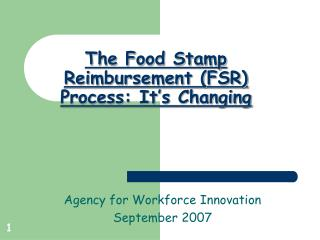 The Food Stamp Reimbursement FSR Process: It s Changing