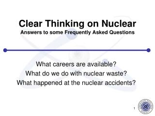 Clear Thinking on Nuclear Answers to some Frequently Asked Questions