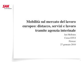 Mobilità sul mercato del lavoro europeo: distacco, servizi e lavoro tramite agenzia interinale