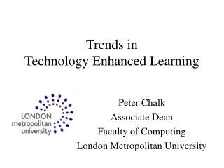 Trends in  Technology Enhanced Learning