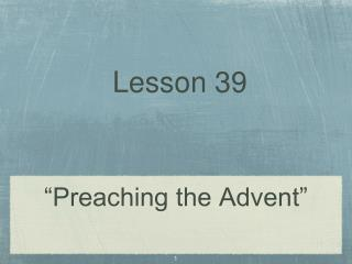 """Preaching the Advent"""