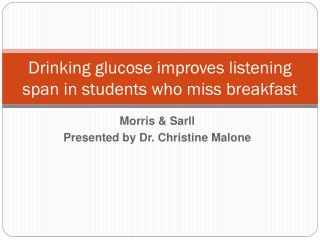 Drinking glucose improves listening span in students who miss breakfast