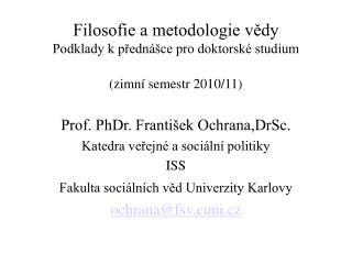 Filosofie a metodologie vedy Podklady k predn  ce pro doktorsk  studium