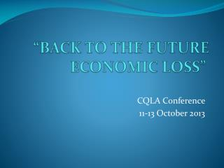 �BACK TO THE FUTURE ECONOMIC LOSS�