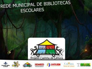 REDE MUNICIPAL DE BIBLIOTECAS ESCOLARES