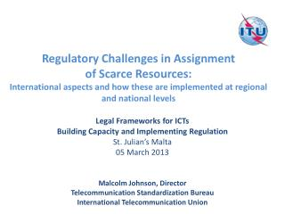 Legal Frameworks for ICTs  Building Capacity and Implementing Regulation  St. Julian's Malta