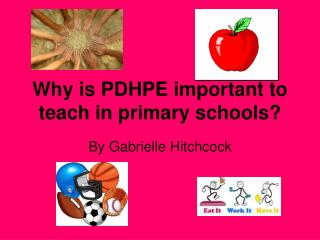 Why is PDHPE important to teach in primary schools?