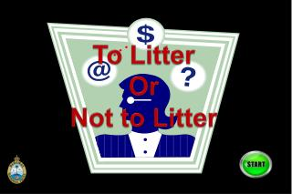 To Litter Or Not to Litter