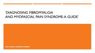 � Diagnosing fibromyalgia and myofascial pain syndrome : a guide�