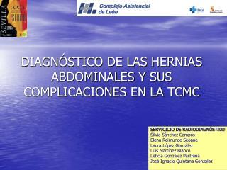 DIAGNÓSTICO DE LAS HERNIAS ABDOMINALES Y SUS COMPLICACIONES EN LA TCMC
