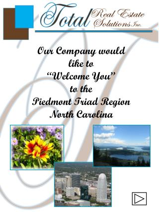 Our Company would  like to  �Welcome You�  to the  Piedmont Triad Region North Carolina