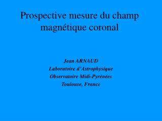 Prospective mesure du champ magnétique coronal