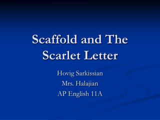 Scaffold and The Scarlet Letter