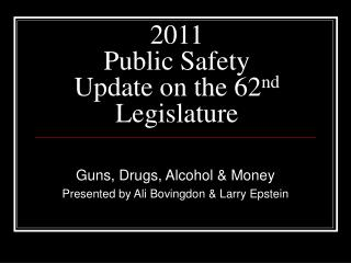 2011  Public Safety Update on the 62nd Legislature