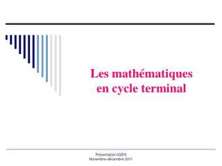 Les mathématiques  en cycle terminal