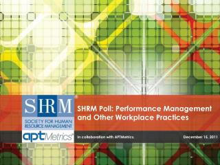 SHRM Poll: Performance Management and Other Workplace Practices