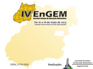 Realização : Sociedade brasileira de educação  matemática/regional  Goiás Instituições Parceiras: