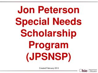 Jon Peterson Special Needs  Scholarship Program (JPSNSP)