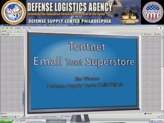 Tentnet Emall  Tent  Superstore Jim  Vitrano  Defense Supply Center Philadelphia