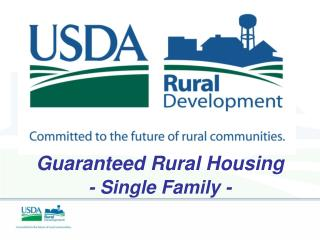 Guaranteed Rural Housing - Single Family -